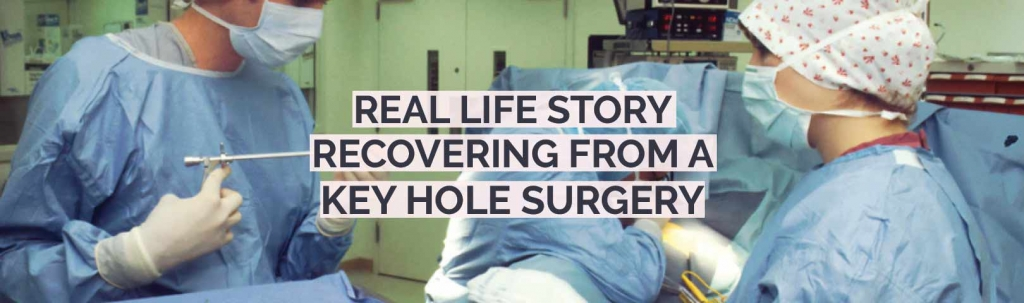recovering from key hole surgery real life experience