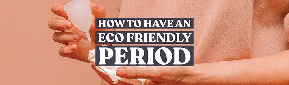 eco friendly period