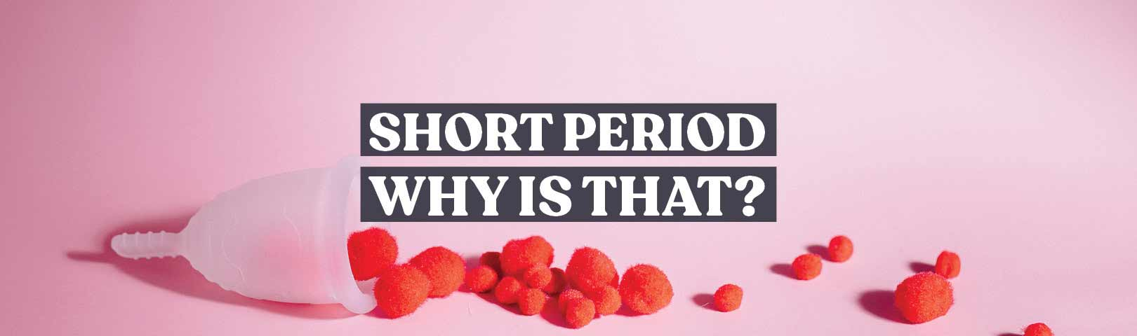 why is my period shorter than normal